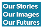 Our Stories, Our Images, Our Futures